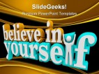 Believe In Yourself Business PowerPoint Template 1110
