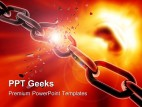 Breaking Chain Business PowerPoint Templates And PowerPoint Backgrounds 0411