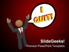 Business Man Quit People PowerPoint Backgrounds And Templates 1210