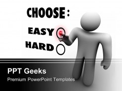 Choose Easy Or Hard Business PowerPoint Templates And PowerPoint Backgrounds 0411